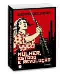 A mulher o Estado e a Revolucao
