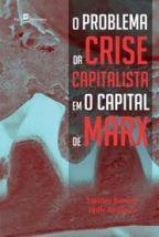 O problema da crise capitalista em O capital de Marx