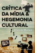 Critica da midia e hegemonia cultural