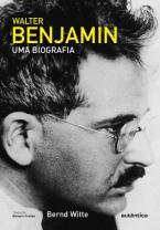 Walter Benjamin uma biografia